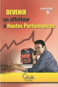 Alain Audin - Devenir un affréteur à hautes performances.
