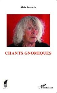 Alain Aurenche - Chants gnomiques.