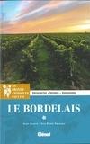 Alain Aviotte et Jean-Pierre Xiradakis - Le Bordelais - Découvertes, balades, randonnées.