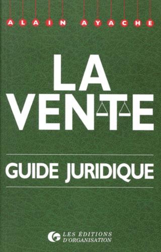 Alain Ayache - La vente, guide juridique.