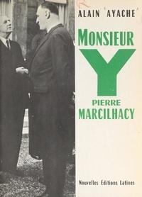 Alain Ayache - Monsieur Y, Pierre Marcilhacy.