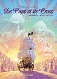 Alain Ayroles et Jean-Luc Masbou - De Cape et de Crocs L'intégrale tomes 7  : .