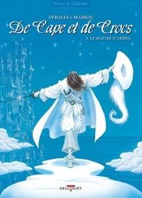 Alain Ayroles et Jean-Luc Masbou - De Cape et de Crocs Tome 8 : Le Maître d'armes.