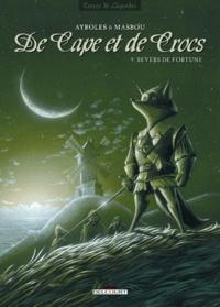 Alain Ayroles et Jean-Luc Masbou - De Cape et de Crocs Tome 9 : Revers de fortune.