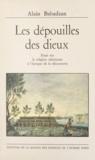 Alain Babadzan - Les dépouilles des dieux - Essai sur la religion tahitienne à l'époque de la découverte.