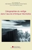 Alain Badia et Anne-Lise Blanc - Géographiesduvertigedansl'oeuvred'EnriqueVila-Matas.