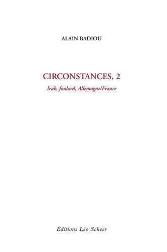 Circonstances. Tome 2, Irak, foulard, Allemagne/France
