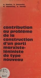 Alain Badiou et H. Jancovici - Contribution au problème de la construction d'un parti marxiste-léniniste de type nouveau.