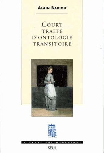 Alain Badiou - Court traité d'ontologie transitoire.