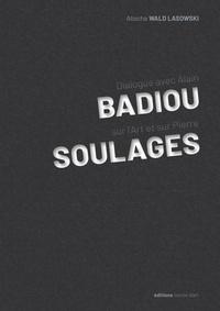 Alain Badiou et Aliocha Wald Lasowski - Dialogue avec Alain Badiou sur l'Art et sur Pierre Soulages.