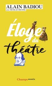 Alain Badiou - Eloge du théâtre.