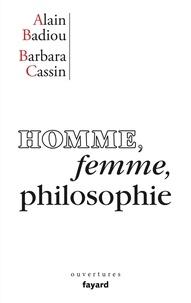 Alain Badiou et Barbara Cassin - Homme, femme, philosophie.