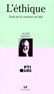 Alain Badiou - L'ETHIQUE. - Essai sur la conscience du mal.
