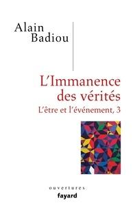 Alain Badiou - L'immanence des vérités - Tome 3, L'être et l'évènement.