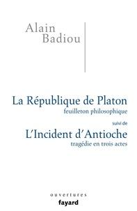 Accentsonline.fr La République de Platon, Feuilleton philosophique - Suivi de L'incident d'Antioche, Tragédie en trois actes Image