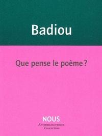 Alain Badiou - Que pense le poème ?.