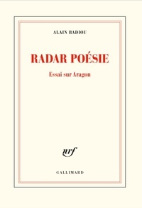Alain Badiou - Radar poésie - Essai sur Aragon.