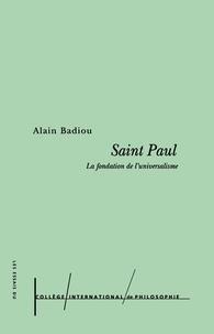Alain Badiou - Saint Paul - La fondation de l'universalisme.