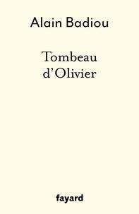 Alain Badiou - Tombeau d'Olivier.