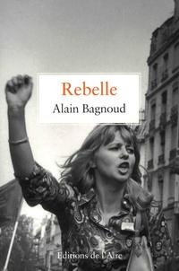 Alain Bagnoud - Rebelle.