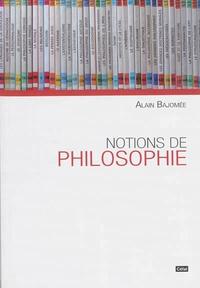 Alain Bajomée - Notions de philosophie.