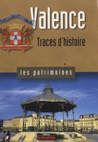Alain Balsan et Pierre Vallier - Valence - Traces d'histoire.