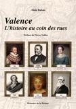 Alain Balsan - Valence - L'histoire au coin des rues.