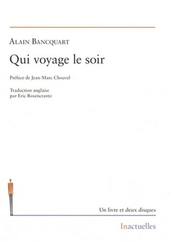 Alain Bancquart - Qui voyage le soir. 2 CD audio