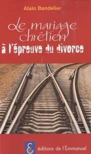 Le mariage chrétien à lépreuve du divorce.pdf