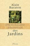 Alain Baraton - Dictionnaire amoureux des jardins.