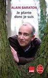 Alain Baraton - Je plante donc je suis - Chroniques bucoliques.