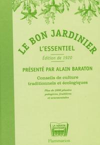 Alain Baraton - Le bon jardinier - L'essentiel, Conseils de culture traditionnels et écologiques.