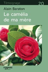 Alain Baraton - Le camélia de ma mère.