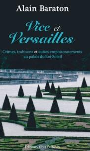 Vice et Versailles - Crimes, trahisons et autres empoisonnements au palais du Roi-Soleil.pdf