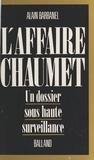 Alain Barbanel - L'Affaire Chaumet - Un dossier sous haute surveillance.
