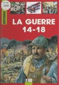 Alain Barbé et André Bendjebbar - La guerre 14-18.
