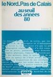 Alain Barré et Michel Battiau - Le Nord-Pas-de-Calais au seuil des années 80 (2).