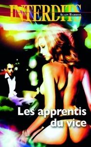 Alain Barriol - Les apprentis du vice.