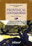Alain Barthelemy-Vigouroux et Guy Martin - Manuel pratique de provençal contemporain.