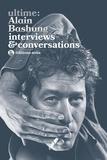 Alain Bashung - Ultime : Alain Bashung - Interviews & conversations.