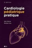 Alain Batisse et Marilyne Lévy - Cardiologie pédiatrique pratique.