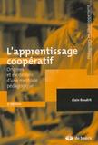 Alain Baudrit - L'apprentissage coopératif - Origines et évolutions d'une méthode pédagogique.