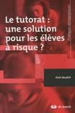 Alain Baudrit - Le tutorat : une solution pour les élèves à risque ?.