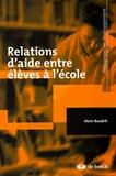 Alain Baudrit - Relations d'aide entre élèves à l'école.