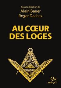 Alain Bauer et Roger Dachez - Au coeur des loges - Le livre de la franc-maçonnerie Tome 2.