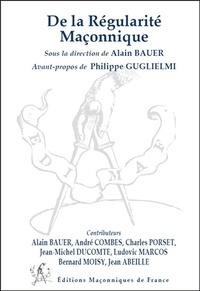 Alain Bauer - De la régularité maçonnique.