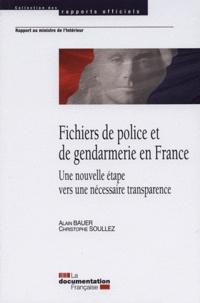 Alain Bauer et Christophe Soullez - Fichiers de police et de gendarmerie en France - Une nouvelle étape vers une nécessaire transparence.