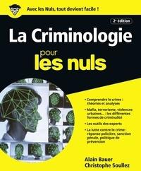 Alain Bauer et Christophe Soullez - La criminologie pour les nuls.