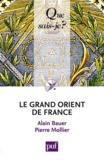 Alain Bauer et Pierre Mollier - Le Grand Orient de France.