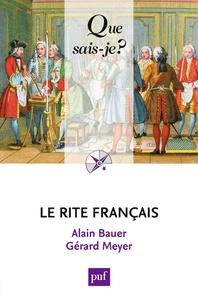 Alain Bauer et Gérard Meyer - Le rite français.